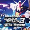 CollectionDX Gundam Breaker 3 English Livestream