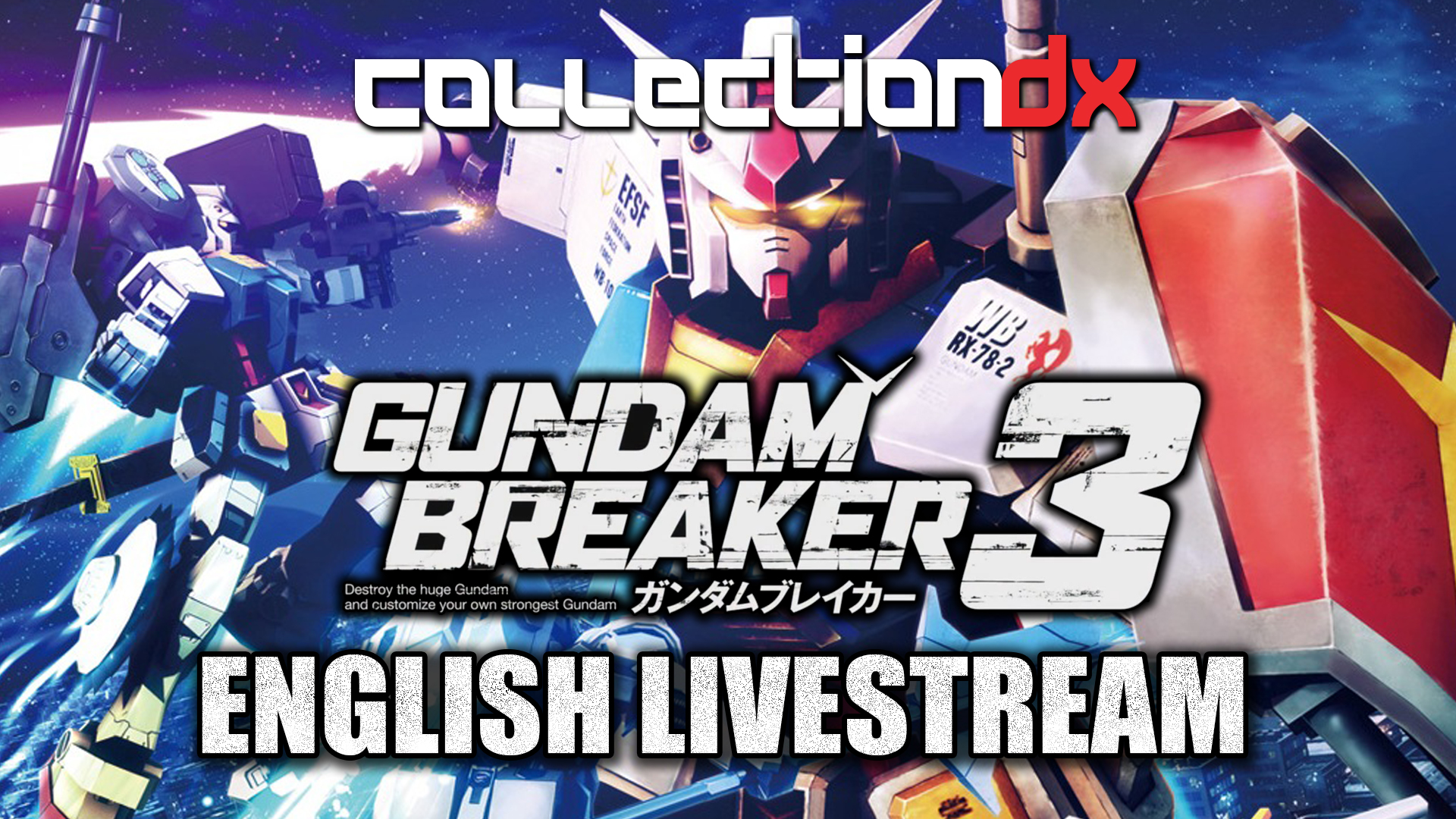 CollectionDX Gundam Breaker 3 English Livestream