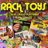 Rack Toys: Cheap, Crazed Playthings